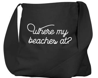 Where My Beaches At Black Organic Cotton Slouch Bag