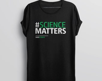 Save Science Shirt: Science Matters | march for science tshirt, pro science march shirt, science day shirt, science gift for scientist shirt