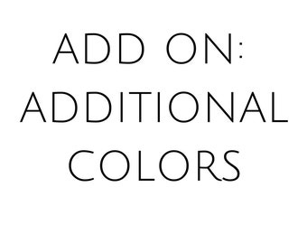 ADD ON: Additional Colors