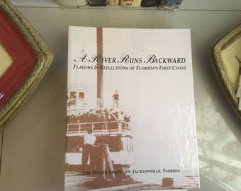 A River Runs Backwards The Junior League of Jacksonville, Florida, 1995 / Southern Cookbooks / Southern Cooking Recipes