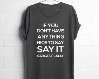 Funny Sarcastic Shirt,Sarcastic Shirts Men,Sarcastic Shirts Women,Gag Gifts Him,Funny Graphic Tees Men,Say it Sarcastically Shirt,Teen Guy