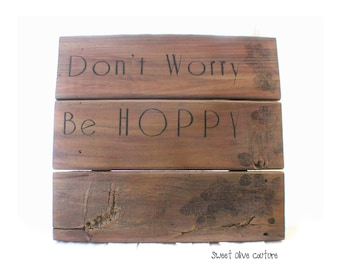 Home decor, wall SIGN, don't worry be hoppy, ipa, craft beer sign, man cave sign, primitive distressed sign, rustic,father of the groom gift