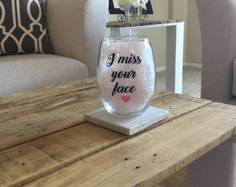 I miss your face wine glass. Miss you wine glass. Miss you gift. Best friend gift. Best wine glass. I miss you gift. Missing you gift
