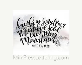 Instant Download - Matthew 17:20 Printable - Faith as Small as a Mustard Seed can move Mountains