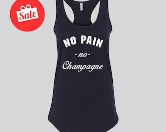 No Pain No Champagne Tank Top. [D0148]