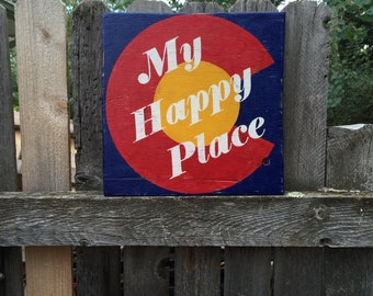 My Happy Place Sign, Colorado Sign , Colorado Wall Art, State Sign, My Happy Place Wall Decor, My Happy Place Wall Art, Colorado Decor