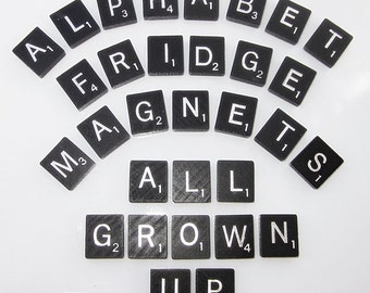 Black Scrabble Alphabet Refrigerator Magnets . . . .All Grown Up