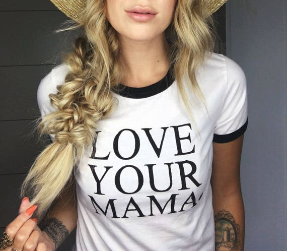 LOVE YOUR MAMA Unisex Ringer Tee, Boyfriend Tee or Tank, Love Your Mama, Mama Tee, Mom T, Mom Gift, Mom Life, Mama Bird,  Love Your Mama
