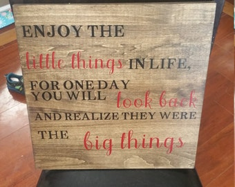 ENJOY the little things in life for one day you will look back and realize they were the Big things, wooden sign, enjoy life sign, wedding