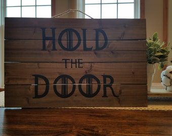 Hold the Door Wood Sign