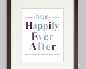 Happily Ever After Print, Wedding Print, Choose your custom colors