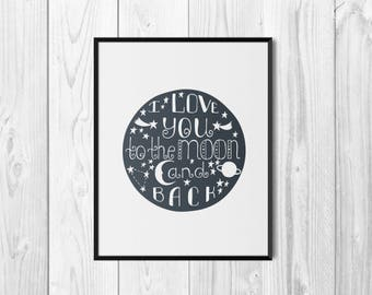 I Love You To The Moon and Back, Poster, Wall Art Print, Home Decor, Typography Print, Printable Art, Digital Print, Inspirational Quote