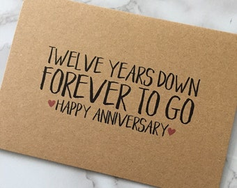 Twelve years down, forever to go, 12th Anniversary Card