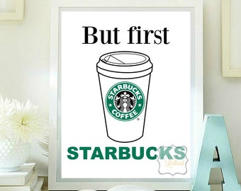 But first Starbucks (coffee) printable quotes