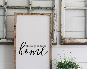 It's So Good To Be Home | Framed Wood Sign | Farmhouse Decor