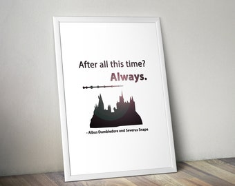 Harry Potter Quote Poster A4/5 - After all this time - Always - bedroom wall decor - gift - Albus Dumbledore - Severus Snape