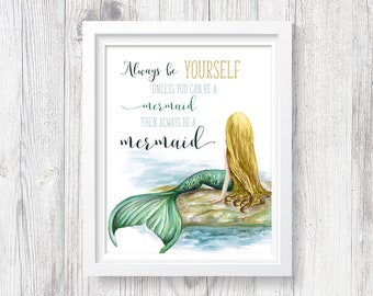 Always Be Yourself Unless You Can Be A Mermaid - PRINTABLE Watercolor Wall Art Print, Blonde Hair Mermaid Art Instant Download ACC8