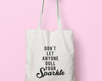 Don't Let Anyone Dull Your Sparkle Tote Bag Long Handles TB00572