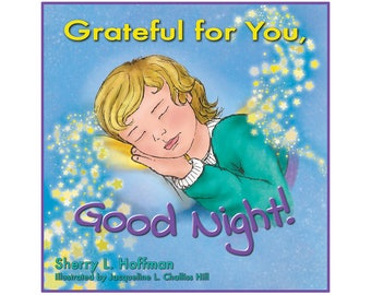Grateful for You, Goodnight! Children's Bedtime Story Book
