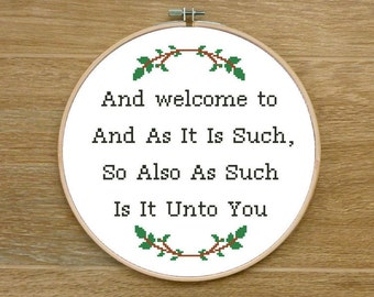 Arrested Development Quote Cross Stitch PATTERN. And As It Is Such, So Also As Such Is It Unto You. Funny Nonsense Cross Stitch Pattern.