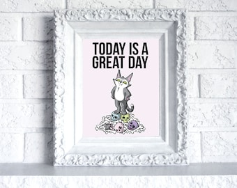 Today is a Great Day Print - 8 by 10 art print on glossy or matte paper