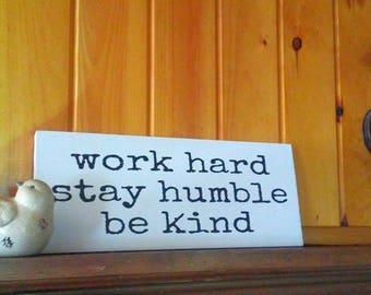 Work Hard, Stay Humble, Be Kind, Vinyl Sign, Wedding Gift, Birthday Gift, Motivational