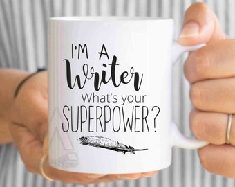 """writer gift, writer mug, """"I'm a writer, what's your superpower?"""" gifts for writers, gifts for authors, writing gifts, unique gifts MU203"""