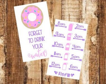 Donut forget to drink your water motivational water bottle DECAL ONLY
