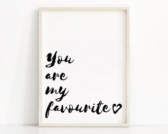 Nursery Print You Are My Favourite, Quote Print, Instant Download Printable Art, Typography Print, Nursery Quote, Black White Nursery Decor