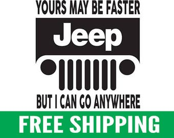 "Yours May Be Faster - Jeep | 4"" Vinyl Stickers, Pair"