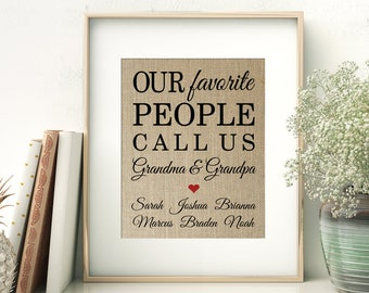 Our Favorite People Call Us Grandma and Grandpa with Names of Grandchildren | Gift for Dad Mom Grandpa Grandma from Kids | Burlap Print