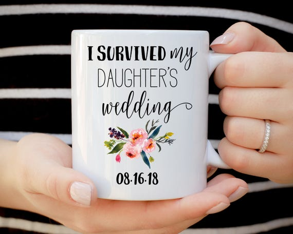 I Survived My Daughter's Wedding Mug, Mother of the Bride Mug, Coffee Mug, Wedding Gift, Funny Bride Gift, MOTB Gift, Mother In Law Gift