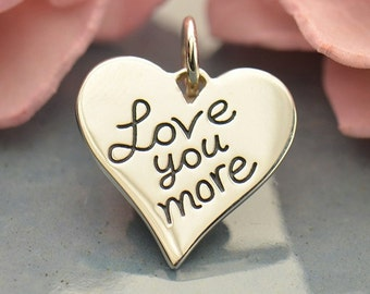 Love You More sterling silver heart charm or pendant - Gift for daughter - DIY add to your necklace or bracelet.