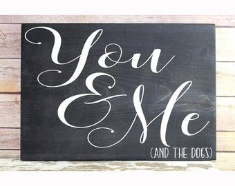 You & Me and the Dogs Wooden Sign, Father's Day Gift for Dog Dad, Father's Day Gift from Dog, Gift for Dog Parents, Empty Nester Gift,