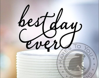 Best Day Ever Wedding Cake Topper 12-211