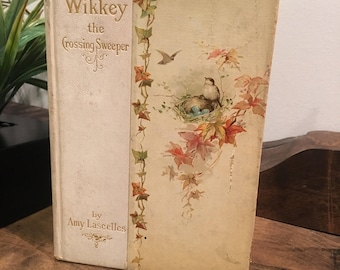 Vintage 1897 Wikkey the Crossing Sweeper by Amy Lascelles (Hardcover, 1897)