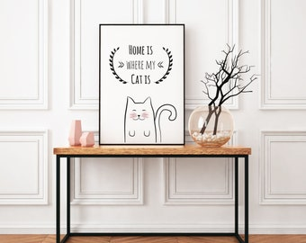 """Printable wall art """"Home is where my cat is"""", CAT/cat, digital download, Typoposter without frame for printing, lettering"""