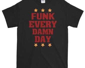 Funky Shirt Funk Music Lovers Funky Style Shirt Funk Every Day Funky Funk Funky Mom