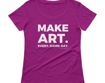 MAKE ART womens graphic tees. Cool T shirts. Awesome gift idea. Artist gifts. Creative gifts for artists. Inspirational tshirt. Womens tops.