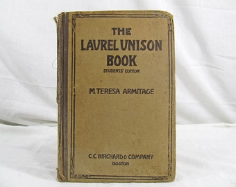 SALE The Laurel Unison Book Student's Edition 1917 School Song Book by M Teresa Armitage CC Britchard & Co Hardcover Antique Book