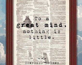 BUY 2 GET 1 FREE To a great mind, nothing is little Dictionary Art Print Sherlock Holmes Sir Arthur Conan Doyle Quote Decor