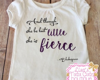 And Though She Be But Little, She is Fierce infant toddler shirt. Toddler T-shirt. Shakespeare Quotes.