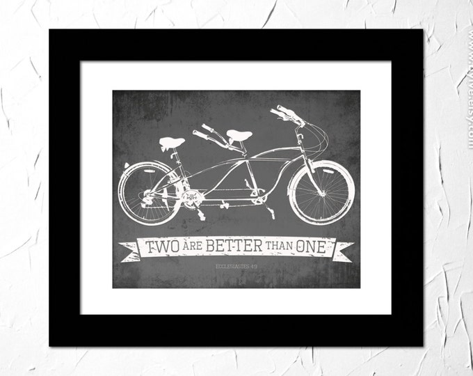 Ecclesiastes 4:9, Two are better than one. Inspirational Quote Printed. Bible Verse. Tandem Bicycle Vintage. Unframed