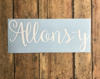allons-y / decal / doctor who / doctor / the doctor / who / ten / tenth doctor / timelord / tardis / police box / blue box