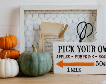 Pick Your Own | Rustic Signs | Rustic Decor | Farmhouse Signs | Farmhouse Decor | Rustic Fall | Fall Farmhouse | Autumn Decor | Fall Decor