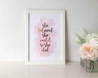She Believed She Could So She Did - ROSE GOLD FOIL Framed A4 Print... Work Space, Home Office, Wall Art, Graduation // Baby Pink Watercolour