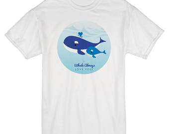 "Mother's Day ""I Whale Always Love You""  T Shirt!"