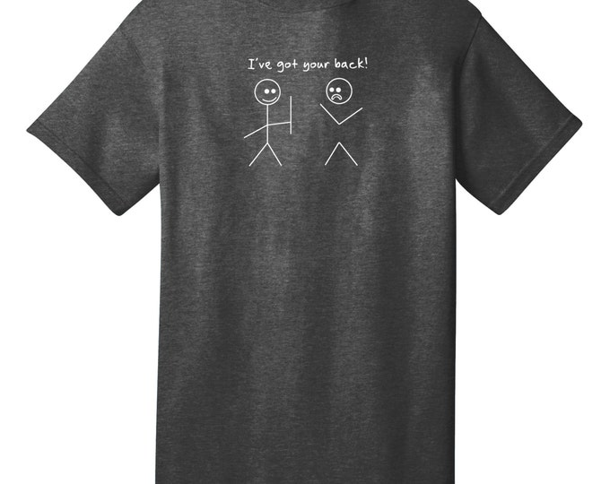 I've Got Your Back Stick Figures Funny T-Shirt - Best gifts for Family, Friends & Colleagues. Birthday or Christmas Gifts!