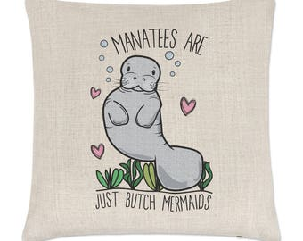 Manatees Are Just Butch Mermaids Linen Cushion Cover