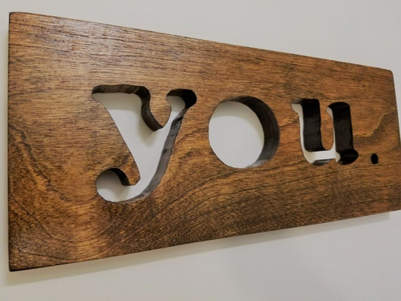 """Reclaimed Wood Hand Carved Sign - """"you."""""""